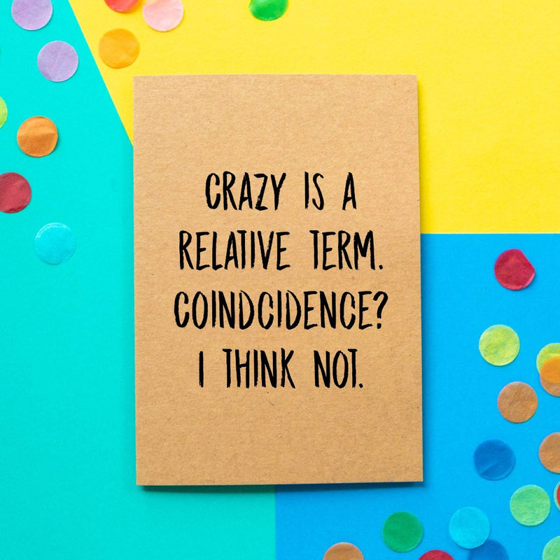 Funny Borther/ Sister Card | Crazy Is a Relative Term - Bettie Confetti