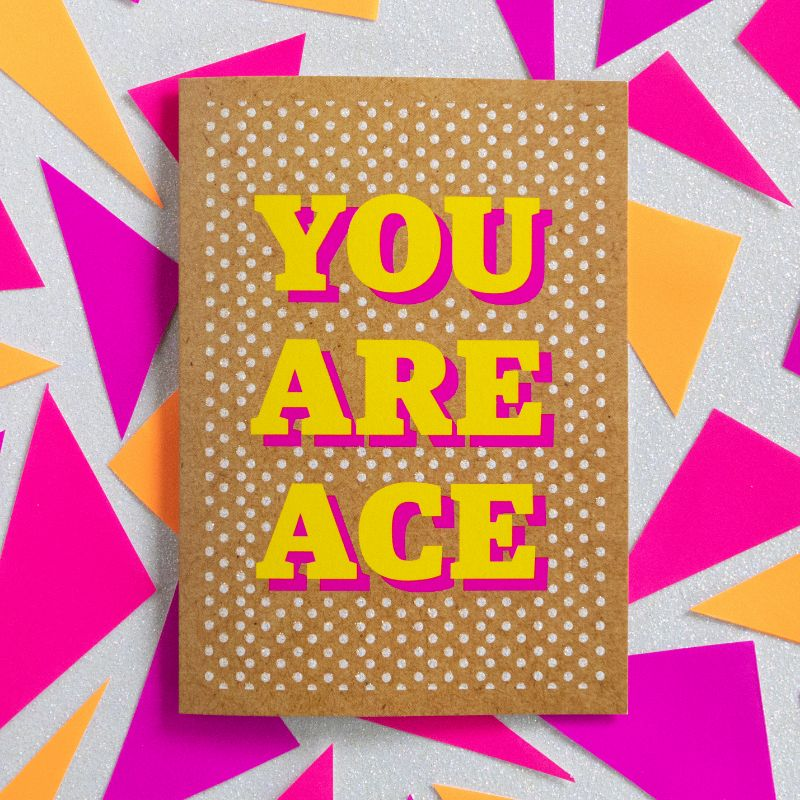 You Are Ace-Bettie Confetti