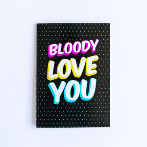 Funny Love Card | Bloody Love You - Bettie Confetti