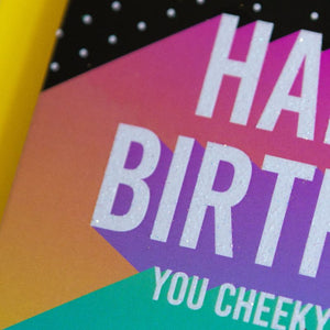 Funny Birthday Card | Happy Birthday You Cheeky Fucker - Bettie Confetti