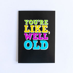 Funny Birthday Card | Well Old - Bettie Confetti