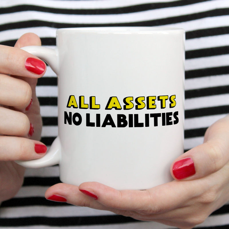 Funny Accountant Mug | All Assets No Liabilities