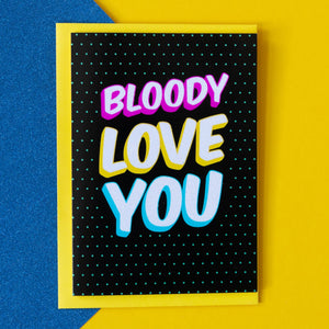 Funny Love Card | Bloody Love You