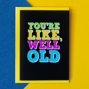 Funny Birthday Card | Well Old