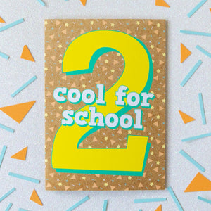 2nd Birthday Card | Two Cool For School