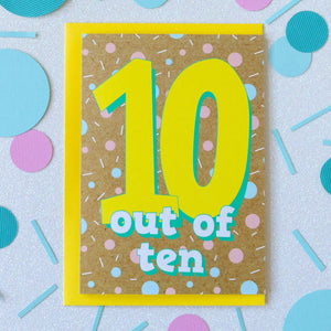 10th Birthday Card | Ten Out Of Ten