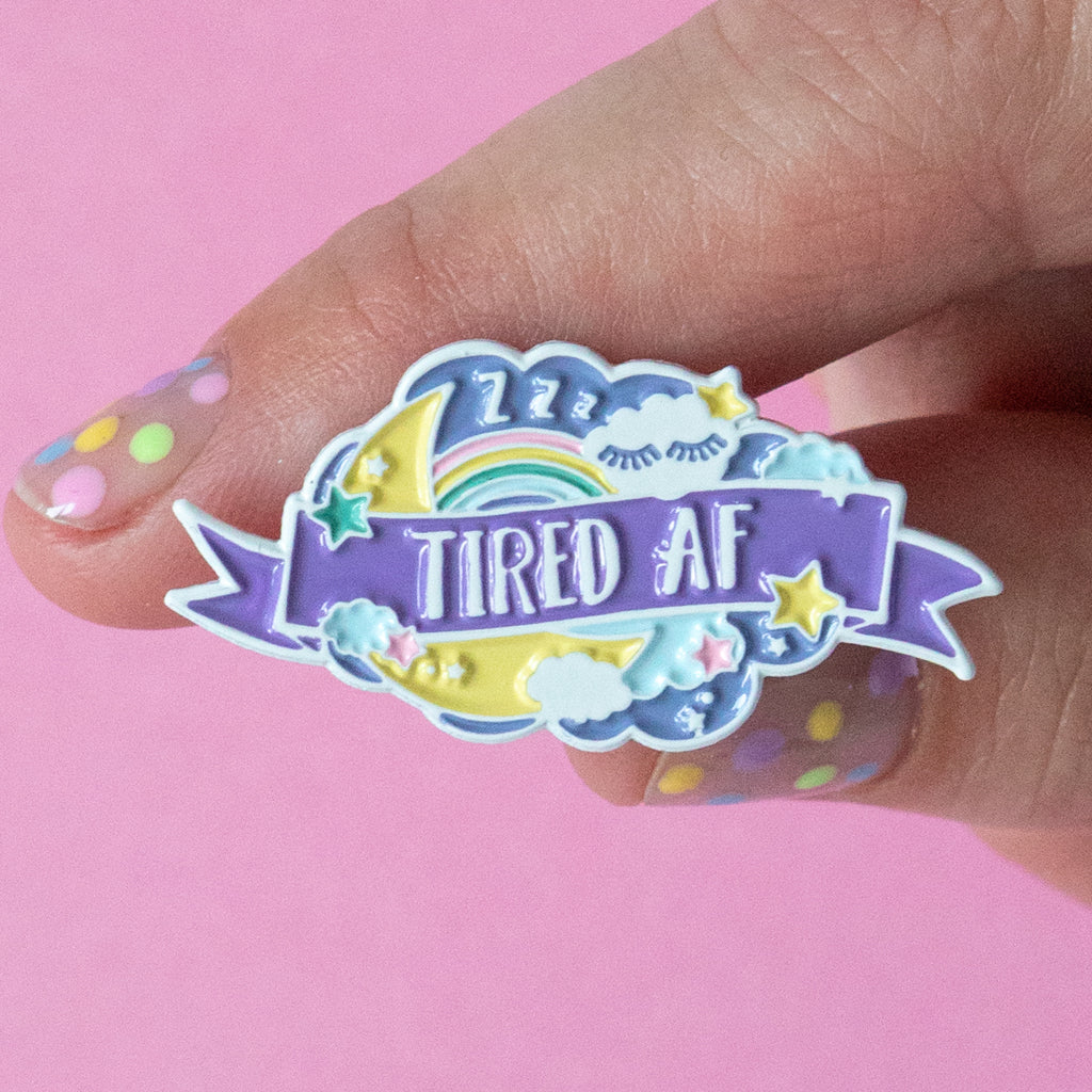 Tired AF Enamel Pin