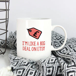 Etsy Shop Owner Mug | I'm Like A Big Deal On Etsy-Bettie Confetti