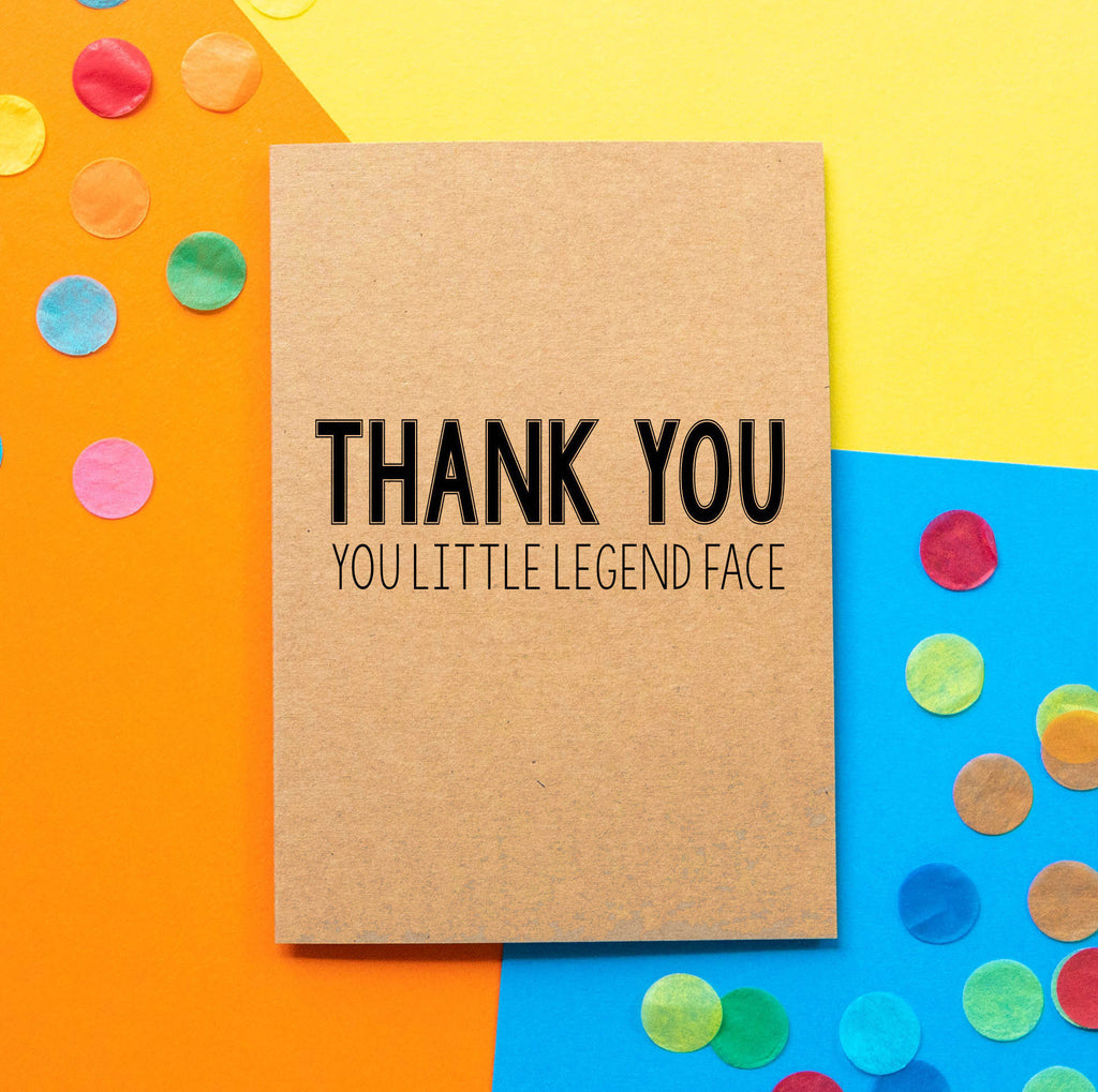 Funny thank you card | Thank You, You Little Legend Face - Bettie Confetti