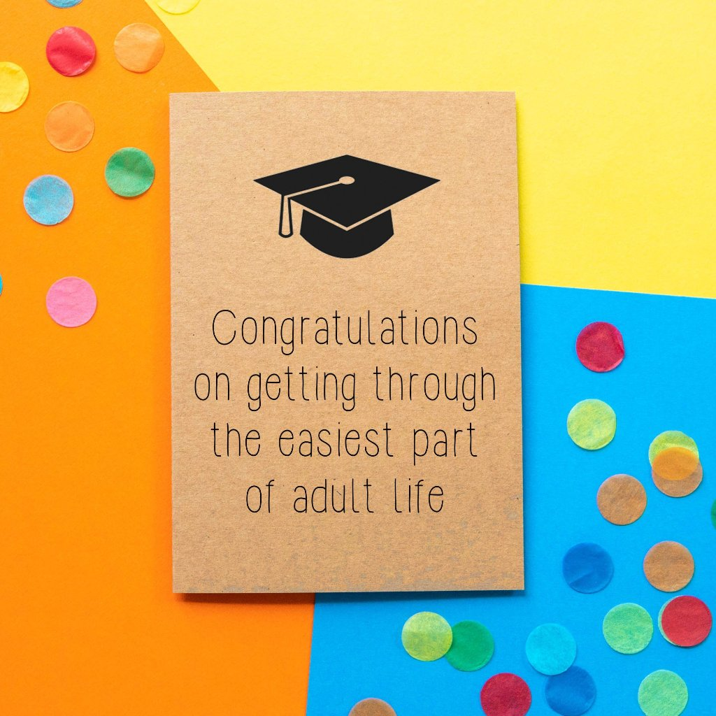 Funny Graduation Card | Congratulations on getting through the easiest part of adult life - Bettie Confetti