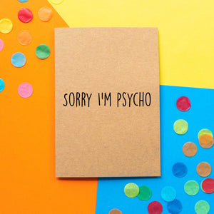 Funny Apology Card | Sorry I'm Psycho - Bettie Confetti