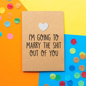 Funny Fiance Card | I'm going to marry the shit out of you - Bettie Confetti