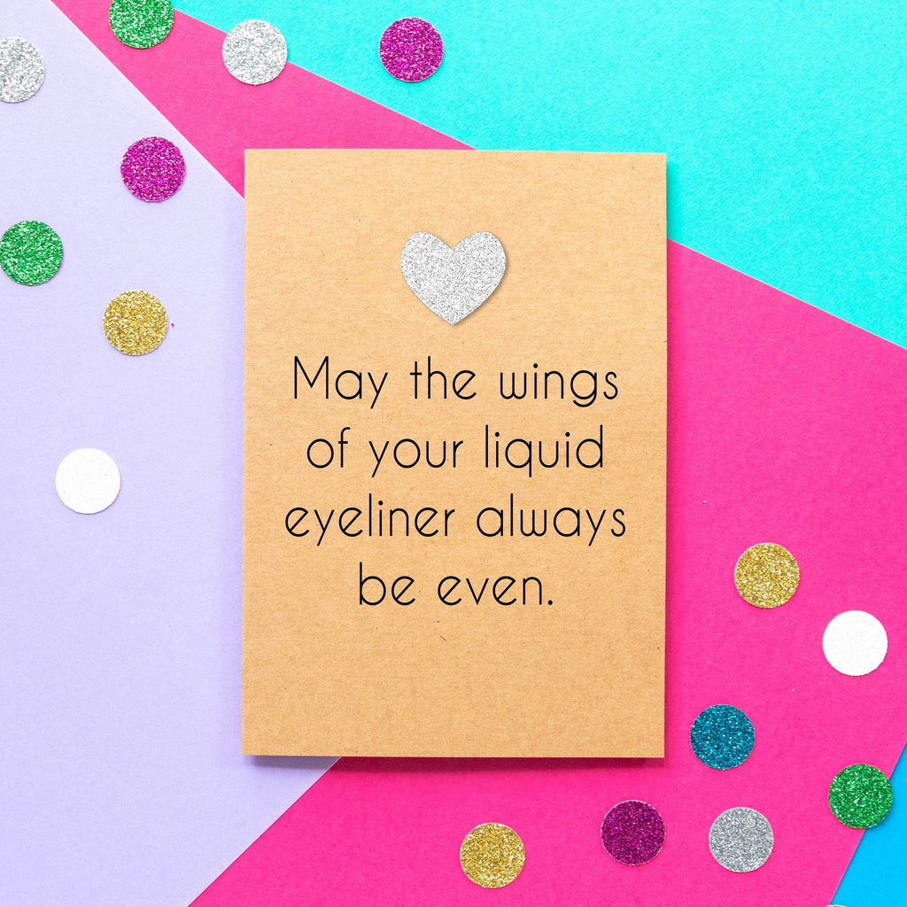 Funny Birthday Card | May The Wings of Your Liquid Eyeliner Always Be Even - Bettie Confetti