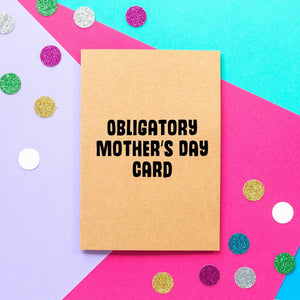 Funny Mother's Day Card | Obligatory Mother's Day Card - Bettie Confetti