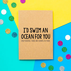 Funny Valentines Card | I'd Swim An Ocean For You - Bettie Confetti
