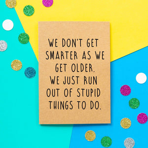 Funny Birthday Card | Smarter When Older - Bettie Confetti