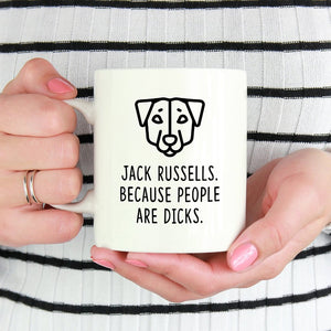 Jack Russell Mug | Jack Russells. Beacause People Are Dicks. - Bettie Confetti