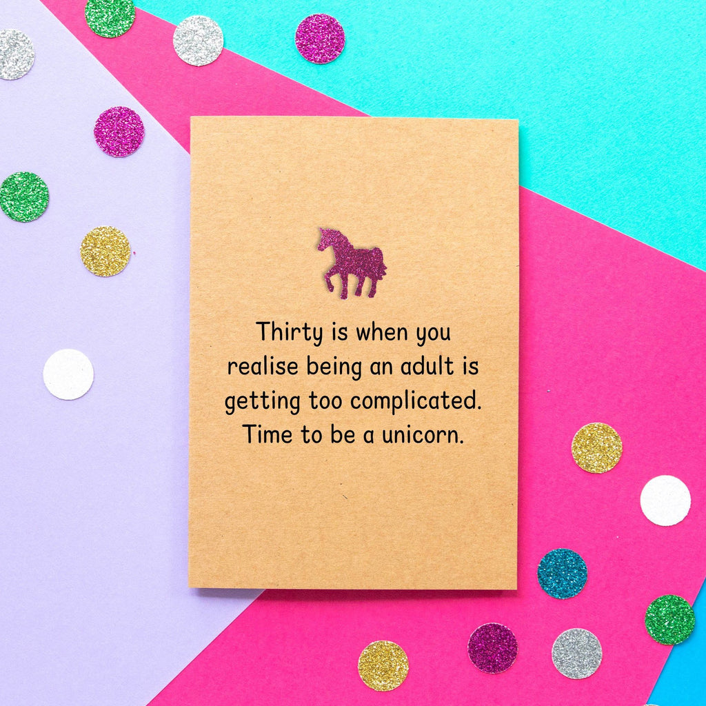 Funny 30th Birthday Card | Time To Be A Unicorn - Bettie Confetti