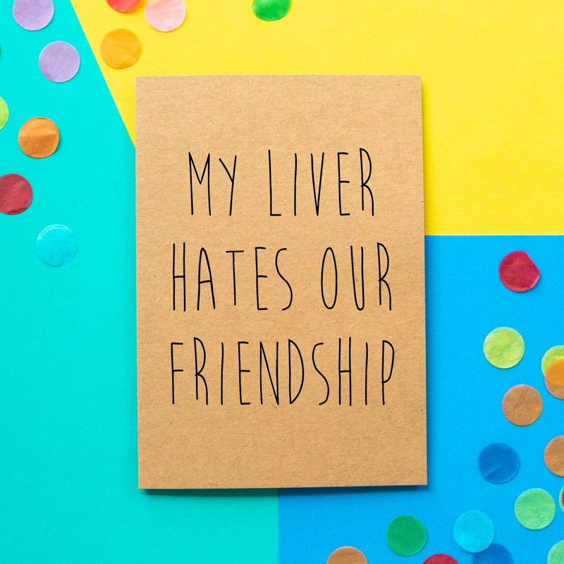 Funny Birthday Card | My Liver Hates Our Friendship-Bettie Confetti