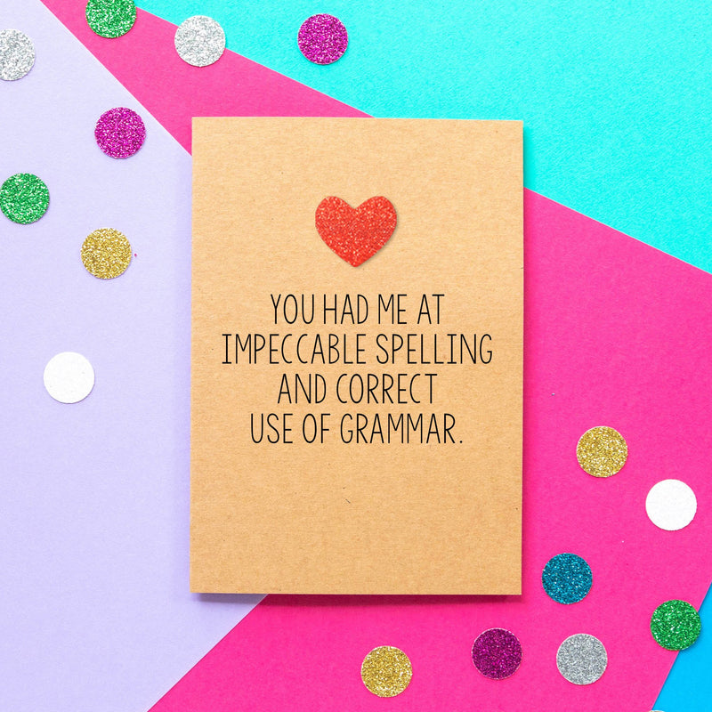 Funny Valentines Card | You Had Me At Impeccable Spelling And Correct Use of Grammar - Bettie Confetti