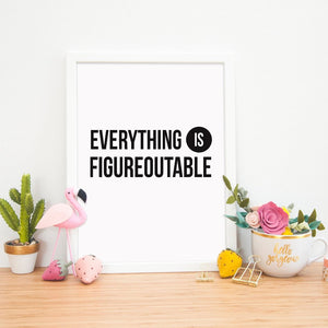 Motivational Print | Everything is Figureoutable - Bettie Confetti