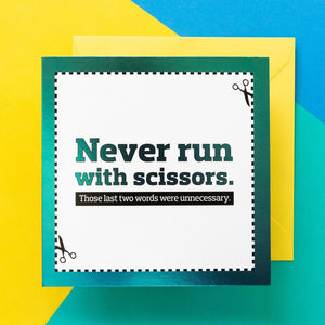 Funny Card | Never Run With Scissors - Bettie Confetti