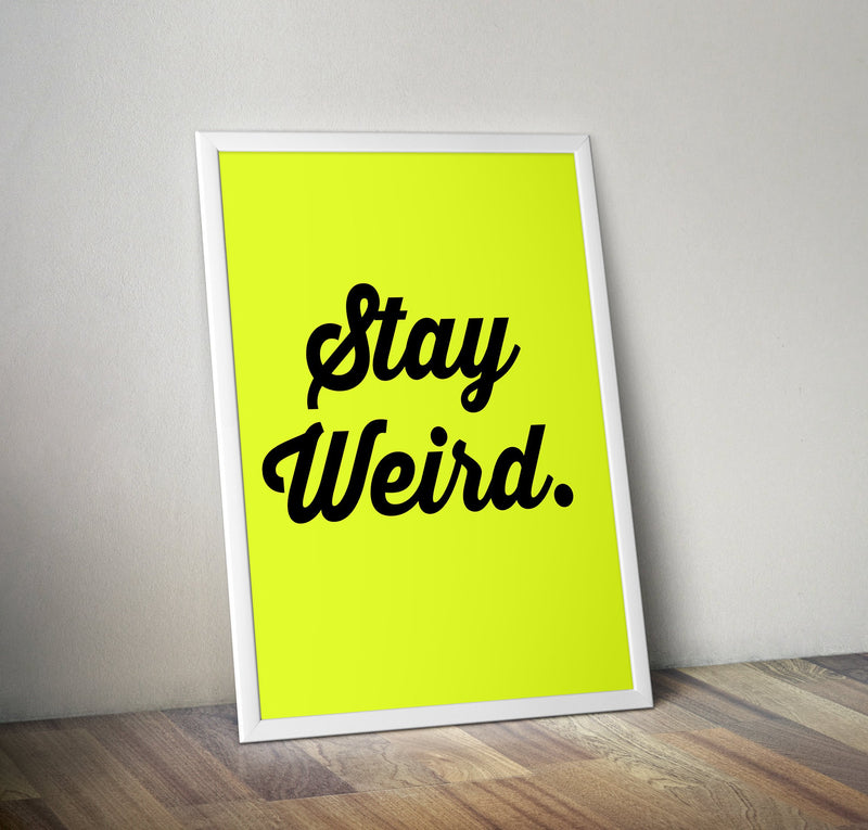 Neon print: Stay Weird-Bettie Confetti