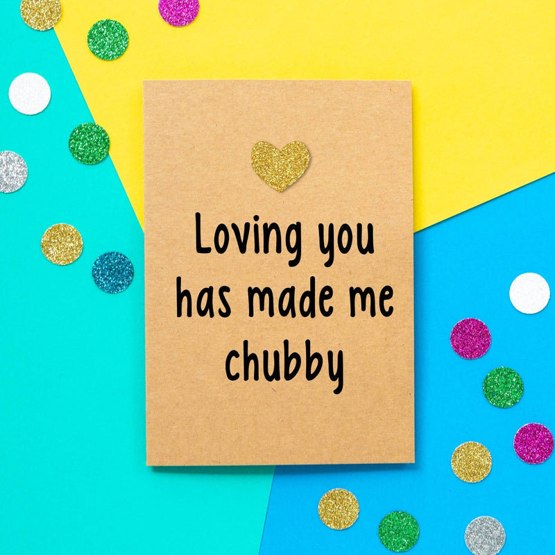 Funny Valentines Card | Loving You Has Made Me Chubby-Bettie Confetti