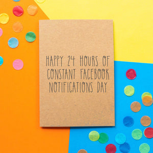 Funny Birthday Card | Happy 24 Hours Of Facebook Notifications Day - Bettie Confetti