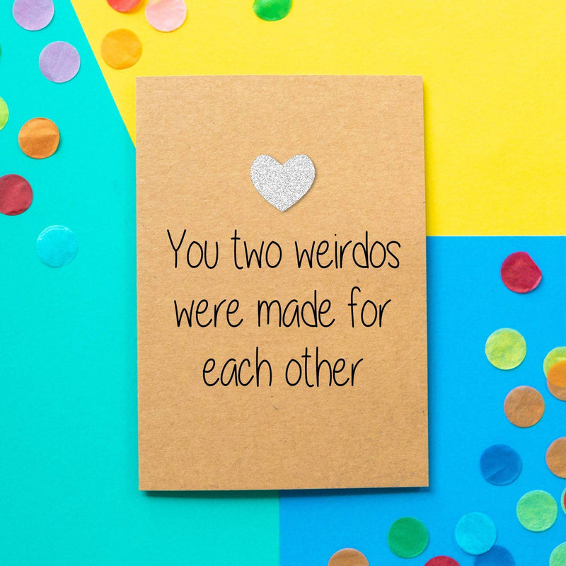 Funny Wedding card | You two weirdos are made for each other-Bettie Confetti