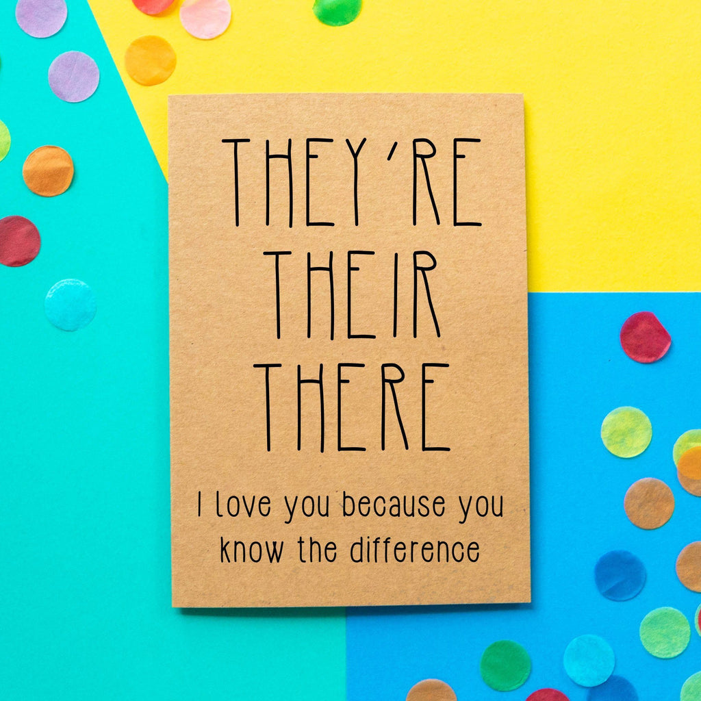 Funny Valentine's Day Card: They're Their There. I love you because you know the difference - Bettie Confetti