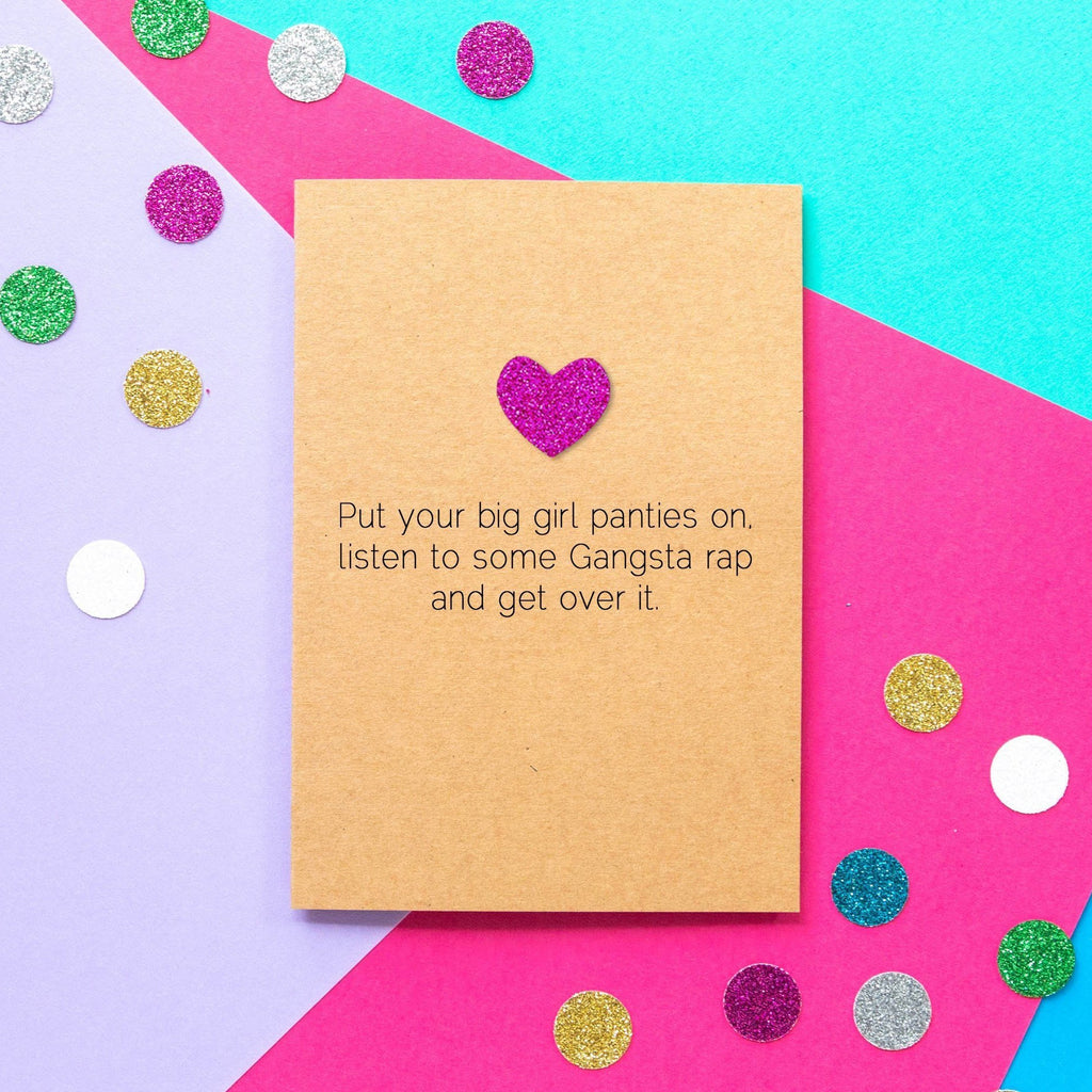 Funny Motivational Card | Put Your Big Girl Panties On And Get Over It - Bettie Confetti