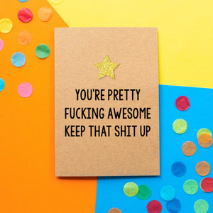 Funny Thank You Card | You're Pretty Fucking Awesome Keep That Shit Up - Bettie Confetti