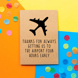 Funny Father's Day Card | Thanks For Always Getting Us To The Airport Four Hours Early - Bettie Confetti