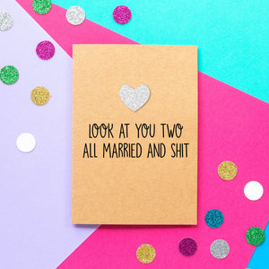Funny Wedding Card | Look At You Two All Married And Shit - Bettie Confetti