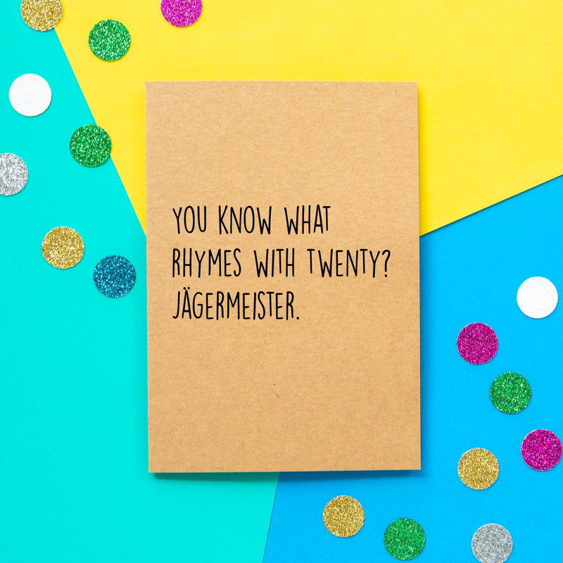 Funny 20th Birthday Card | You Know What Rhymes with Twenty? Jagermeister. - Bettie Confetti