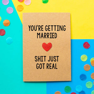 Funny Engagement Card | You're Getting Married. Shit Just Got Real-Bettie Confetti