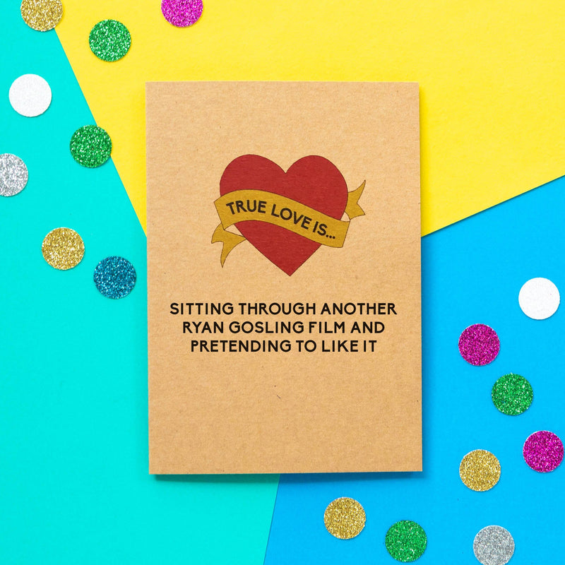 Funny Valentine's Day Card | Ryan Gosling Films - Bettie Confetti