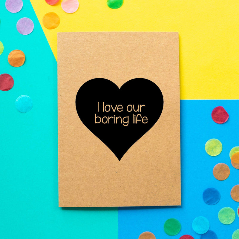 Funny Valentine's Day Card | Our Boring Life - Bettie Confetti
