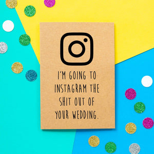 Funny Wedding Card | I'm going to instagram the shit out of your wedding - Bettie Confetti