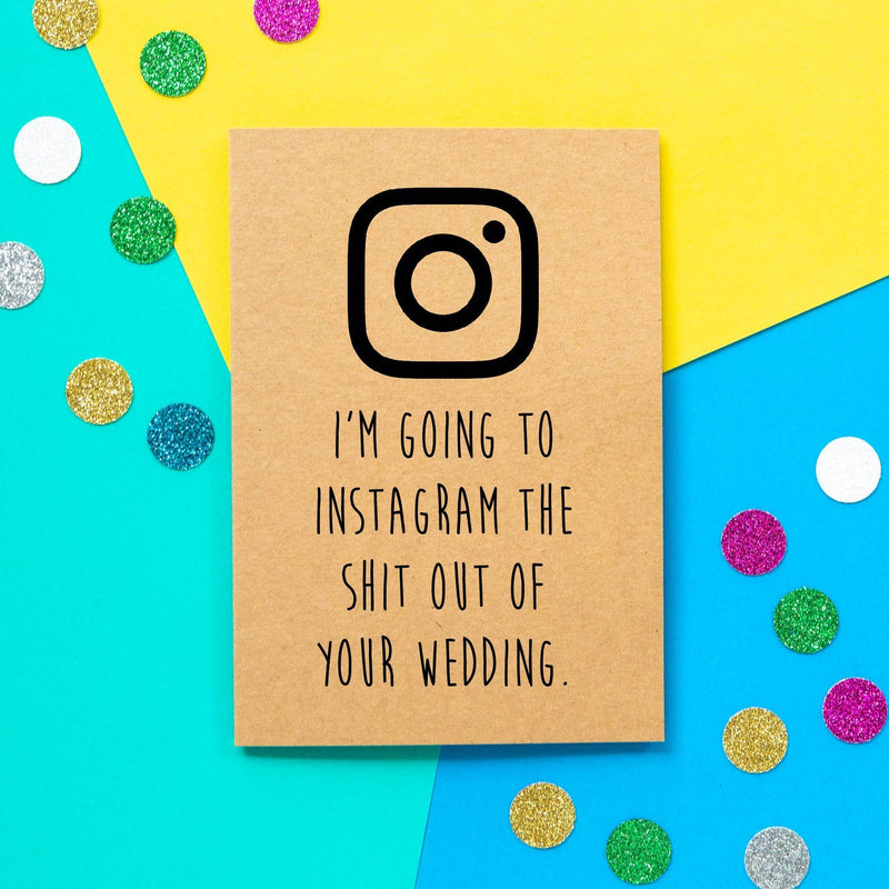Funny Wedding Card | I'm going to instagram the shit out of your wedding-Bettie Confetti