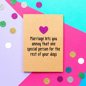 Funny Wedding Card | Marriage lets you annoy that one special person for the rest of your days-Bettie Confetti