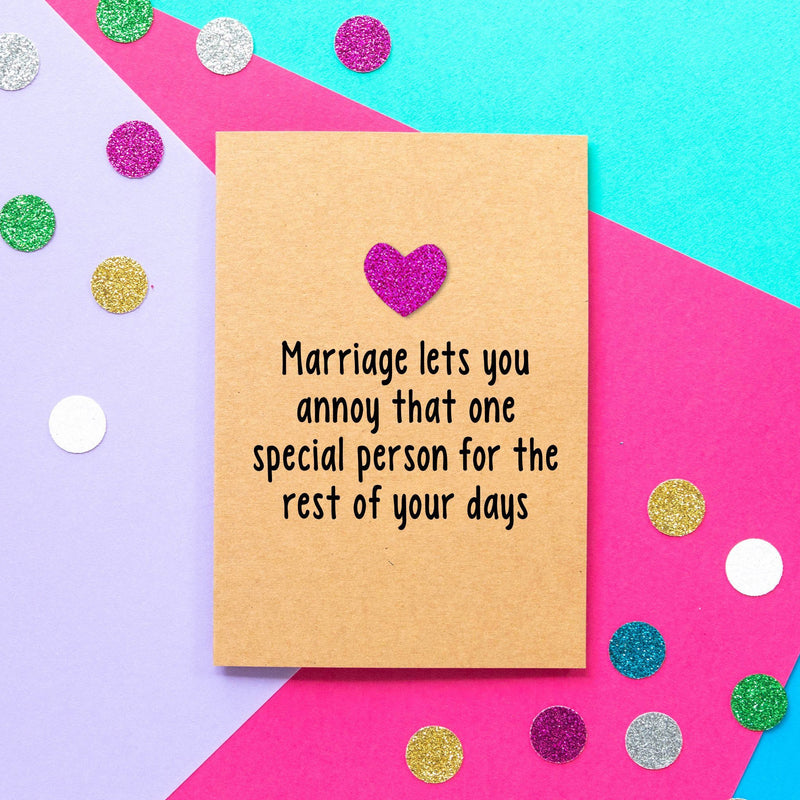Funny Wedding Card | Marriage lets you annoy that one special person for the rest of your days - Bettie Confetti