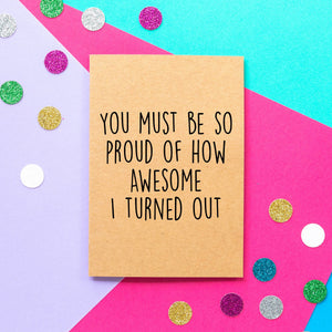 Funny Dad Birthday Card | How Awesome I Turned Out-Bettie Confetti