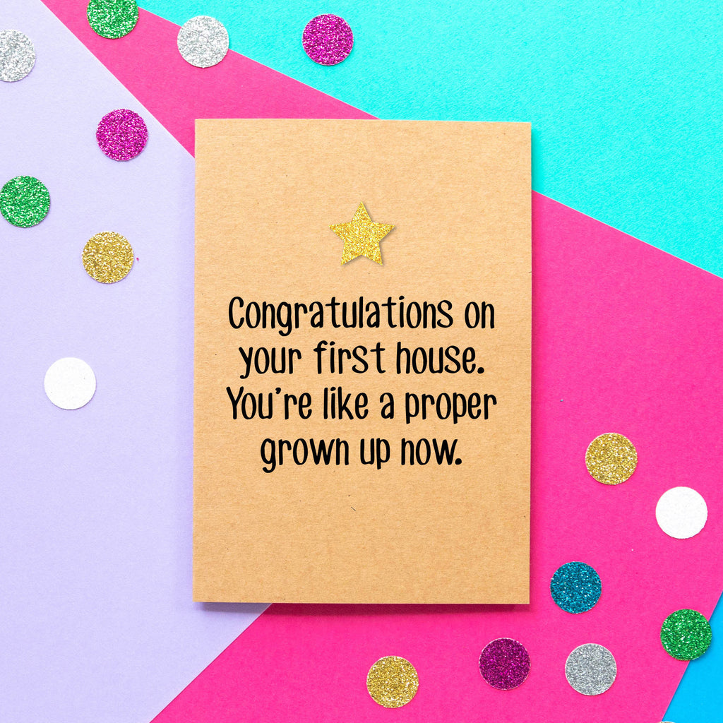 Funny first home card | Congratulations on your first house. You're like a proper grown up now-Bettie Confetti