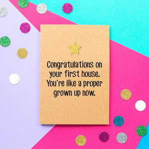 Funny first home card | Congratulations on your first house. You're like a proper grown up now - Bettie Confetti