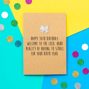 Funny 30th Birthday Card | Scroll For Your Birth Year - Bettie Confetti