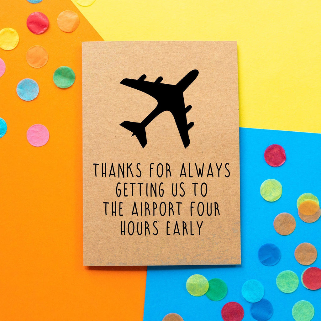 Funny Mother's Day Card | Thanks For Always Getting Us To the Airport Four Hours Early - Bettie Confetti