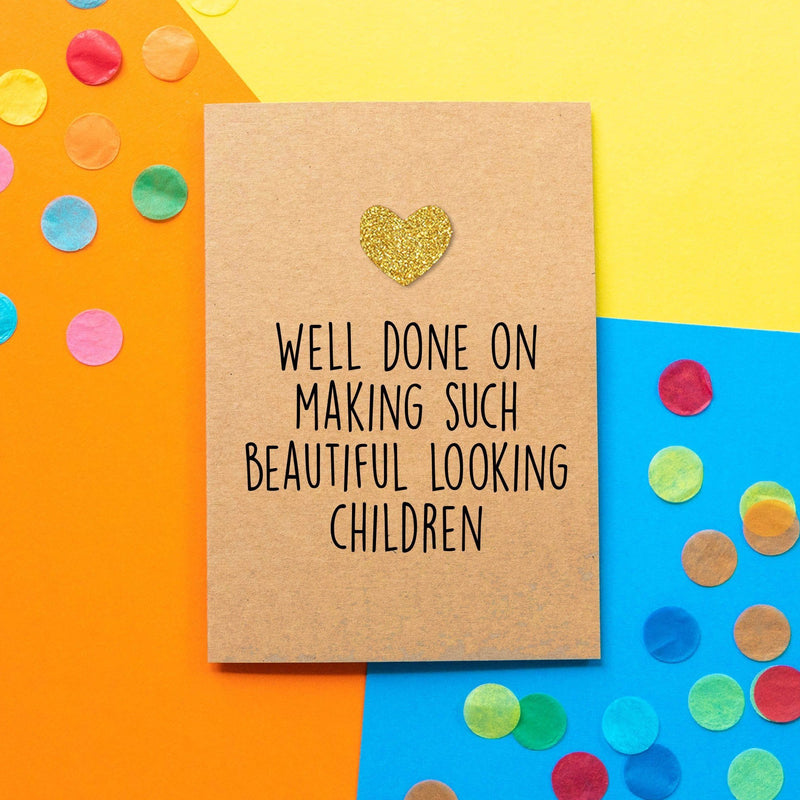 Funny Mother's Day Card | Well Done On Making Such Beautiful Looking Children - Bettie Confetti