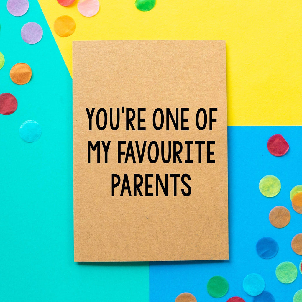 Funny Mothers Day Card | You're One Of My Favourite Parents - Bettie Confetti